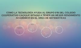 COMO LA TECNOLOGÌA AYUDA AL GRUPO 6ºB DEL COLEGIO COOPERATIV