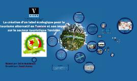 Mémoire de fin d'étude: La création d'un label écologique pour le tourisme alternatif en Tunisie et son impact sur le secteur touristique Tunisien