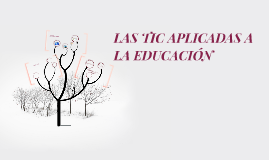 LAS TIC APLICADAS A LA EDUCACIÓN