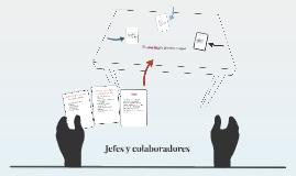 Jefes y colaboradores
