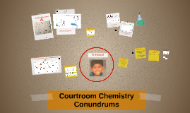 Courtroom Chemistry Conundrums