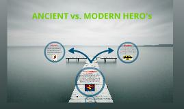 Ancient vs. Modern Heros