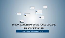 El uso académico de las redes sociales en universitarios.