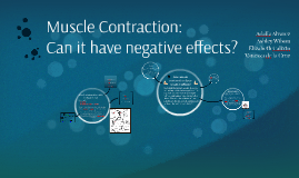Muscle Contraction:Negative Effects