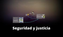 La Seguridad y Justicia