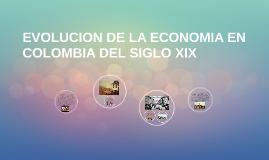 EVOLUCION DE LA ECONOMIA EN COLOMBIA DEL SIGLO XIX