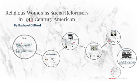 Religious Women as Social Reformers in 19th Century American