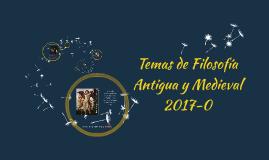 Temas de Filosofía Antigua y Medieval 2017-0