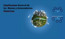 Copy of Copy of Clasificacion General de los Bienes y Antecedentes Historicos