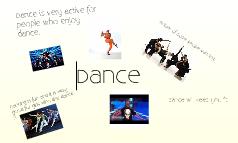 Dance :).