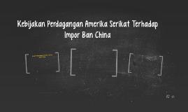 Kebijakan Perdagangan Amerika Serikat Terhadap Impor Ban Chi