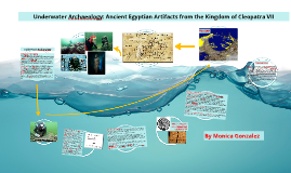 Underwater Archaeology: Ancient Egyptian Artifacts from the Kingdom of Queen Cleopatra VII