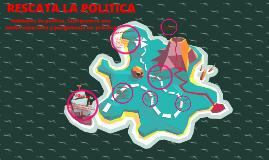 Copy of Rescata la Política