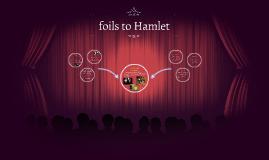 foils to Hamlet