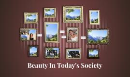 Beauty In Today's Society