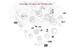 Copy of Sistemas Técnicos de Producción