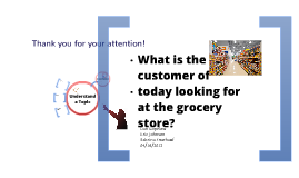 What are customers looking for at the grocery store?           Category Management  04/16/2012