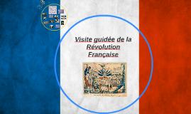 Copy of Visite guidée de la Révolution Française