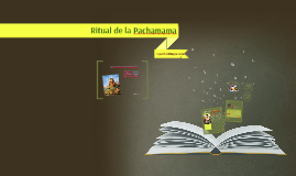Copy of Ritual de la Pachamama