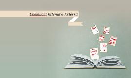 Copy of Coerência Interna e Externa