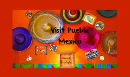 Copia de Visit Puebla Mexico