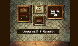 Literatur von 1945 - Gegenwart