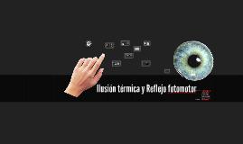 Ilusión termica y reflejo fotomotor