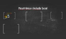 Mecatrônica e Inclusão Social