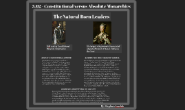 Copy of Copy of 5.02 - Constitutional versus Absolute Monarchies