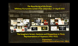 The Imaginary Screen. Gestures and dispositives in filmic representations of hypnosis (1915-1922)
