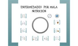 Copy of ENFERMEDADES  POR MALA  NUTRICIÓN