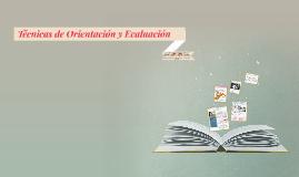 Copy of tecnicas de orientacion y evaluacion