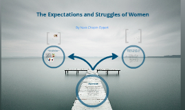 The Struggles and Expectations of Women
