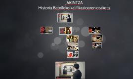 JAKINTZA-Historia Batxi1eko kalifikazioaren osaketa