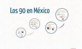 Los 90 en México