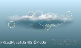 PRESUPUESTOS HISTORICOS