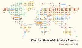Classical Greece VS. Modern America