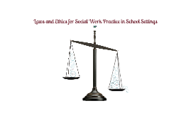 Law & Ethics For School Social Work Settings