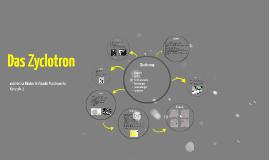 Das Zyclotron