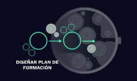 DISEÑAR PLAN DE FORMACIÓN