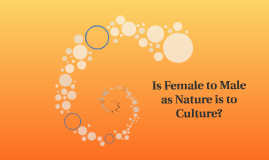 Is Female to Male as Nature is to Culture?