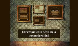 Copy of El Pensamiento débil en la posmodernidad
