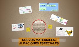 NUEVOS MATERIALES, ALEACIONES ESPECIALES