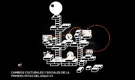 CAMBIOS CULTURALES Y SOCIALES DE LA PRIMERA MITAD DEL SIGLO