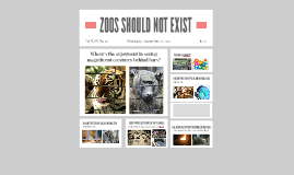 ZOOS SHOULD NOT EXIST
