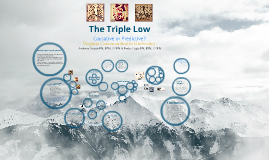 The Triple Low: Causative or Predictive?