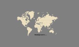 Development in ....