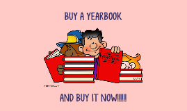 BUY A YEARBOOK AND BUY IT NOW!!!!