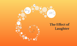 The Effect of Laughter
