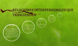 RELACIONES INTERPERSONALES QUE TRASCIENDEN